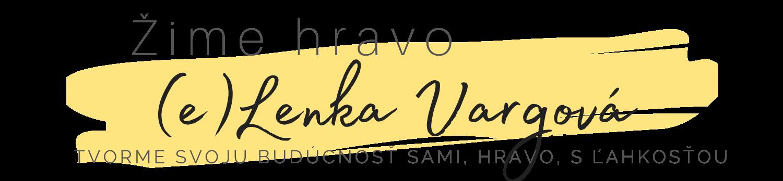 Žime hravo s (e)Lenkou Vargovou